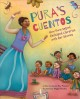 Pura's cuentos : how Pura Belpré reshaped libraries with her stories