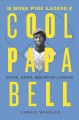 The bona fide legend of Cool Papa Bell : speed, grace, and the Negro Leagues