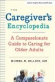 The caregiver's encyclopedia : a compassionate guide to caring for older adults