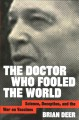 The doctor who fooled the world : science, deception, and the war on vaccines