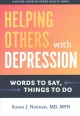 Helping others with depression : words to say, things to do