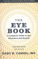 The eye book : a complete guide to eye disorders and health