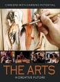 The arts : a creative future