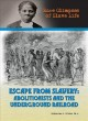 Escape from slavery : abolitionists and the Underground Railroad