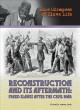 Reconstruction and its aftermath : freed slaves after the Civil War