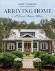 Arriving home : a gracious Southern welcome