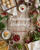 Farmhouse weekends : menus for relaxing country meals all year long