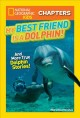 My best friend is a dolphin! : and more true dolphin stories!
