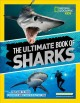 The ultimate book of sharks : your guide to these fierce and fantastic fish