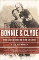 Bonnie and Clyde : the lives behind the legend