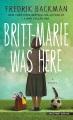 Britt-Marie was here : a novel