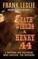 Death wields a Henry .44 : a western duo