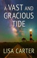 A vast and gracious tide