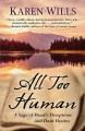 All too human : a saga of deadly deceptions and dark desires