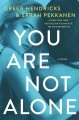 You are not alone : a novel