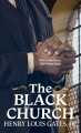 The Black church : this our story, this is our song
