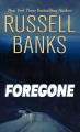 Foregone : a novel