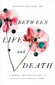 Between life and death : a gospel-centered guide to end-of-life medical care