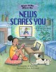 What to do when the news scares you : a kid's guide to understanding current events