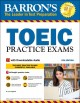 Toeic Practice Exams, 4th Edition: With Downloadable Audio (Revised)