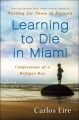 Learning to die in Miami : confessions of a refugee boy