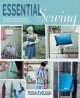 Essential sewing : a manual for learning to sew with 25 projects