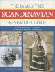 The Family Tree Scandinavian genealogy guide : how to trace your ancestors in Denmark, Sweden, and Norway