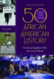50 events that shaped African American history : an encyclopedia of the American mosaic