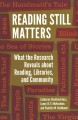 Reading still matters : what the research reveals about reading, libraries, and community