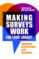 Making surveys work for your library : guidance, instructions, and examples