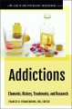 Addictions : elements, history, treatments, and research