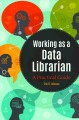 Working as a data librarian : a practical guide
