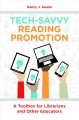 Tech-savvy reading promotion : a toolbox for librarians and other educators