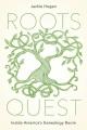 Roots quest : inside America's genealogy boom