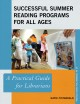 Successful summer reading programs for all ages : a practical guide for librarians