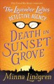The Lavender Ladies Detective Agency : death in Sunset Grove