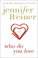 Who do you love : a novel