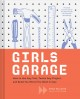 Girls garage : a brave builder girl's guide to tools