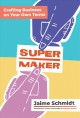 Supermaker : crafting business on your own terms