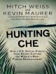 Hunting Che How a U.S. Special Forces team helped capture the world