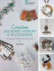 Creative soldered jewelry & accessories 20+ earrings, necklaces, bracelets & more