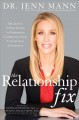 The relationship fix : Dr. Jenn's 6-step guide to improving communication, connection & intimacy