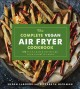 The complete vegan air fryer cookbook : 150 plant-based recipes for your favorite foods
