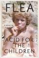 Acid for the children : a memoir