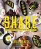 Share : delicious and surprising recipes to pass around your table