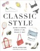 Classic style : hand it down, dress it up, wear it out