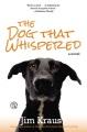 The dog that whispered : a novel
