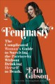 Feminasty : the complicated woman's guide to surviving the patriarchy without drinking herself to death