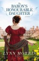 The baron's honourable daughter : a novel