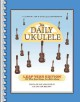 Daily ukulele : leap year edition : 366 more great songs for better living